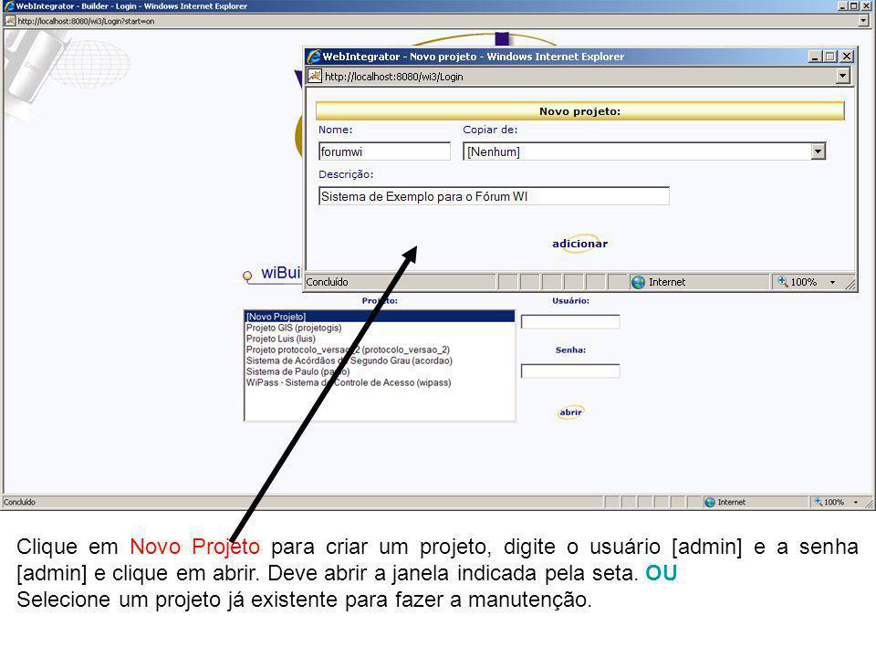 Clique em Novo Projeto para criar um projeto, digite o usuário [admin] e a senha [admin] e clique em abrir. Deve abrir a janela indicada pela seta. OU